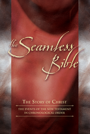 The Seamless Bible: The Events of the New Testament in Chronological Order - eBook  -