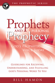 Prophets and Personal Prophecy: God's Prophetic Voice Today - eBook  -     By: Bill Hamon
