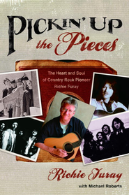 Pickin' Up the Pieces: The Heart and Soul of Country Rock Pioneer Richie Furay - eBook  -     By: Richie Furay