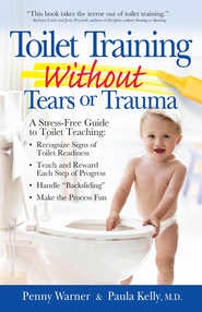 Toilet Training without Tears and Trauma: A stress-free guide to toilet teaching - eBook  -     By: Penny Warner, Paula Kelly M.D.