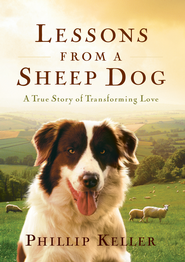 Lessons from a Sheep Dog - eBook  -     By: W. Phillip Keller