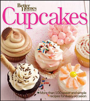 Better Homes and Gardens Cupcakes: More than 100 sweet and simple recipes for every occasion  -