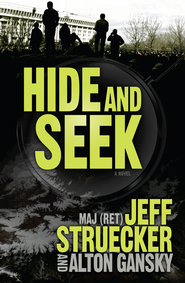 Hide and Seek - eBook  -     By: Jeff Struecker, Alton Gansky