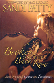 Broken on the Back Row: A Journey Through Grace and Forgiveness (slightly imperfect)  -     By: Sandi Patty