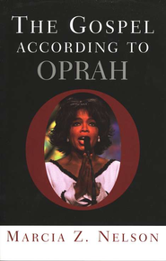 The Gospel According to Oprah   -     By: Marcia Z. Nelson