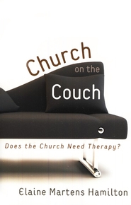 Church on the Couch: Does the Church Need Therapy? - eBook  -     By: Elaine Martens Hamilton