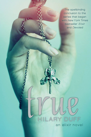 True: An Elixir Novel - eBook  -     By: Hilary Duff