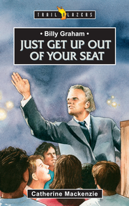 Billy Graham: Just get up out of your seat - eBook  -     By: Catherine Mackenzie
