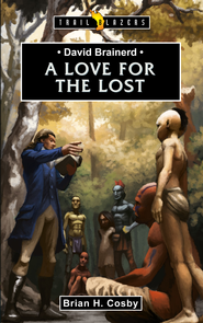 David Brainerd: A Love for the Lost - eBook  -     By: Brian Cosby