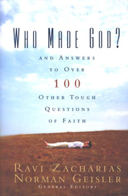 Who Made God?: And Answers to Over 100 Other Tough Questions of Faith - eBook  -     Edited By: Ravi Zacharias, Norman L. Geisler     By: Edited by Ravi Zacharias & Norman Geisler