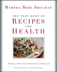 The Very Best Of Recipes for Health: 250 Recipes and More from the Popular New York Times Column  -     By: Martha Rose Shulman