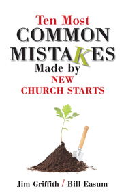 10 most common mistakes made by new church starts - eBook  -     By: Jim Griffith, Bill Easum