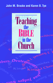 Teaching the Bible in the church - eBook  -     By: John M. Bracke, Karen B. Tye