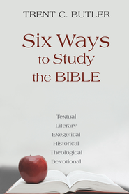 Six Ways to Study the Bible - eBook  -     By: Trent C. Butler