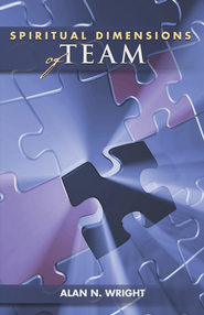 Spiritual Dimensions of Team - eBook  -     By: Alan N. Wright