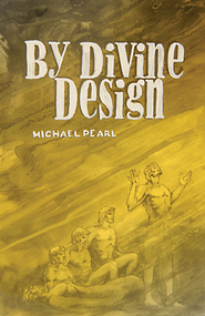 By Divine Design: Questions that trouble many but few dare to ask - eBook  -     By: Michael Pearl