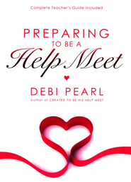 Preparing To Be A Help Meet: A Good Marriage Starts Long Before the Wedding - eBook  -     By: Debi Pearl