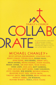 Collaborate: Family+Church - eBook  -     By: Michael Chanley, The Group of 34