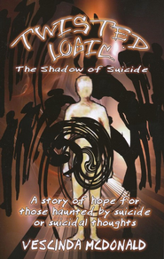 Twisted Logic: The Shadow of Suicide - eBook  -     By: Vescinda McDonald