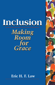 Inclusion: making room for grace - eBook  -     By: Eric H.F. Law