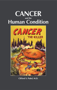 Cancer and the Human Condition - eBook  -     By: Clifford S. Pukel