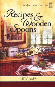 Recipes and Wooden Spoons - eBook  -     By: Judy Baer