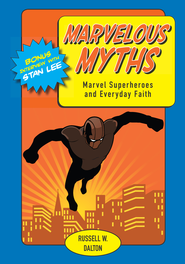 Marvelous Myths: Marvel Superheroes and Everyday Faith - eBook  -     By: Russell Dalton