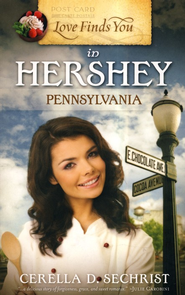 Love Finds You in Hershey, Pennsylvania - eBook  -     By: Cerella Sechrist