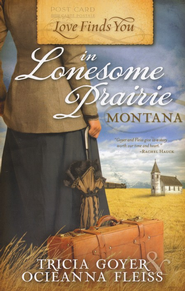Love Finds You in Lonesome Prairie, Montana - eBook  -     By: Tricia Goyer, Ocieanna Fleiss