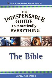 The Indispensable Guide to Practically Everything: The Bible - eBook  -     By: Larry Richards