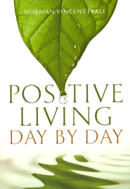 Positive Living Day by Day - eBook  -     By: Norman Vincent Peale