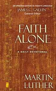 Faith Alone: A Daily Devotional - eBook  -     By: Martin Luther, James C. Galvin