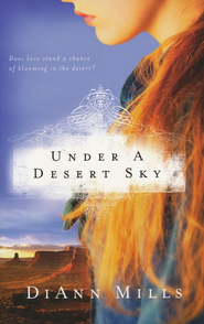 Under a Desert Sky - eBook  -     By: DiAnn Mills