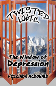Twisted Logic: Window of Depression - eBook  -     By: Vescinda McDonald