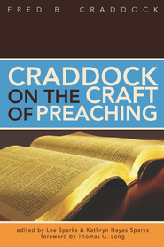 Craddock on the Craft of Preaching - eBook  -     Edited By: Lee Sparks     By: Fred B. Cradock