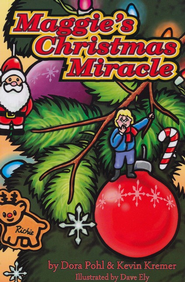 Maggie's Christmas Miracle - eBook  -     By: Dora Pohl, Kevin Kremer, Dave Ely