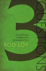 3 Questions: A powerful grid to help you live by the grace of God - eBook  -     By: Rod Loy