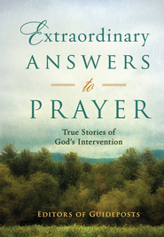 Extraordinary Answers to Prayer - eBook  -     By: Guideposts Editors