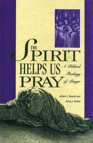 The Spirit Helps Us Pray: A Biblical Theology of Prayer - eBook  -     By: Zenas J. Bicket