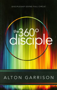 The 360-Degree Disciple - eBook  -     By: Alton Garrison