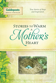 Stories to Warm a Mother's Heart - eBook  -     By: Guideposts Editors