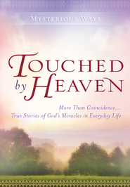 Touched By Heaven: More Than Coincidence True Stories of God's Miracles in Everyday Life - eBook  -     By: Guideposts