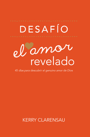 Desafío: El Amor Revelado, eLibro  (The Love Revealed Challenge, eBook)  -     By: Kerry Clarensau