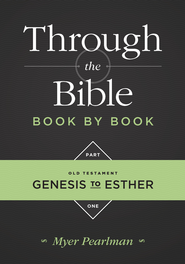 Through the Bible Book by Book, Part 1: Genesis to Esther - eBook  -     By: Myer Pearlman