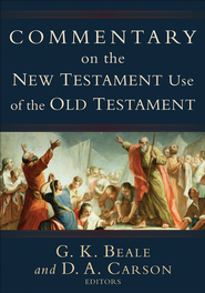 Commentary on the New Testament Use of the Old Testament - eBook  -     Edited By: G.K. Beale, D.A. Carson     By: Edited by G.K. Beale & D.A. Carson