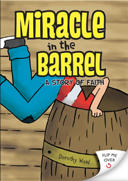 Miracle in the Barrel: A Story of Faith - eBook  -     By: Dorothy Ward