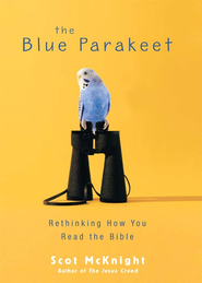 The Blue Parakeet: Rethinking How You Read the Bible - eBook  -     By: Scot McKnight