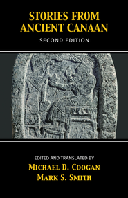 Stories from Ancient Canaan, Second Edition - eBook  -     By: Michael D. Coogan, Mark S. Smith