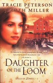 Daughter of the Loom - eBook  -     By: Tracie Peterson, Judith Miller