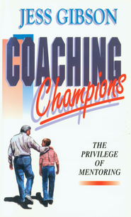 Coaching Champions: The Privilege of Mentoring - eBook  -     By: Jess Gibson